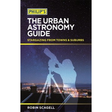 Philip's The Urban Astronomy Guide by Robin Scagell