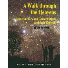 A Walk through the Heavens A Guide to Stars and Constellations and their Legends